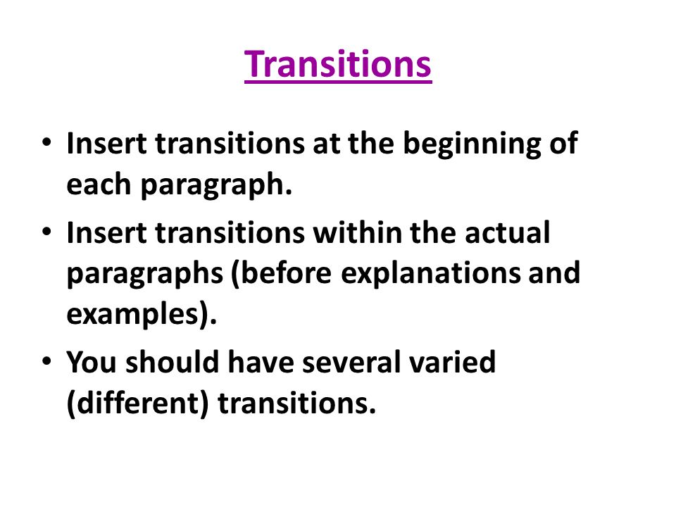 Transitions Insert transitions at the beginning of each paragraph.