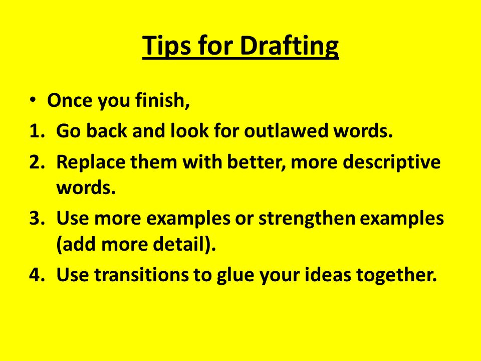 Tips for Drafting Once you finish,