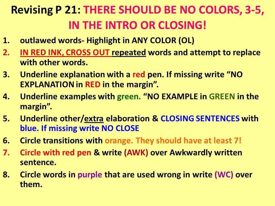 Revising P 21: THERE SHOULD BE NO COLORS, 3-5, IN THE INTRO OR CLOSING!