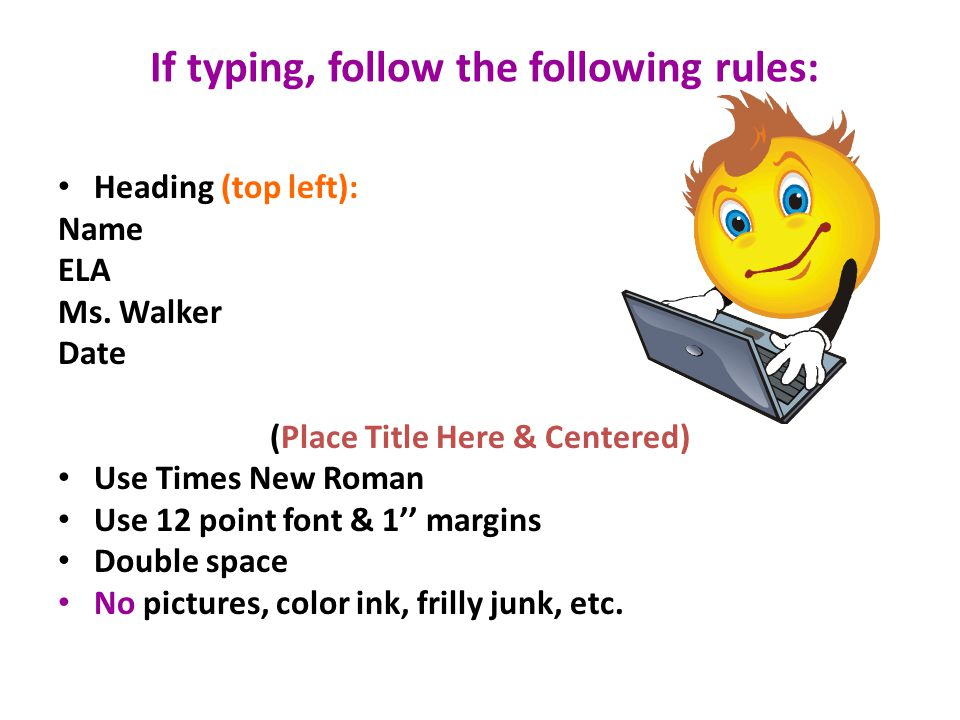 If typing, follow the following rules: