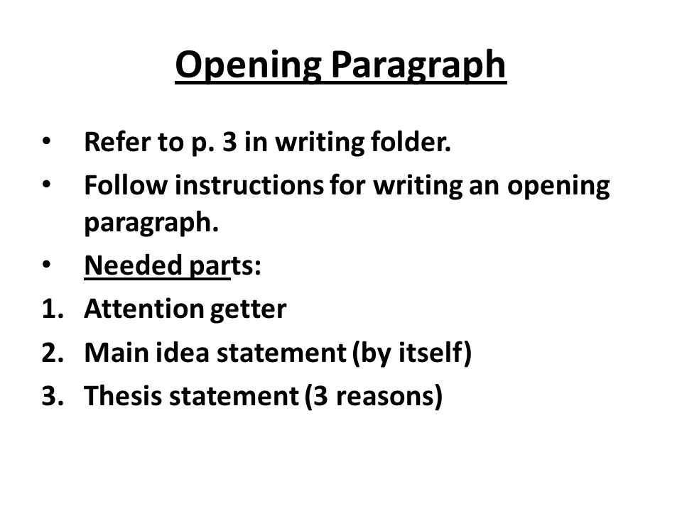 Opening Paragraph Refer to p. 3 in writing folder.