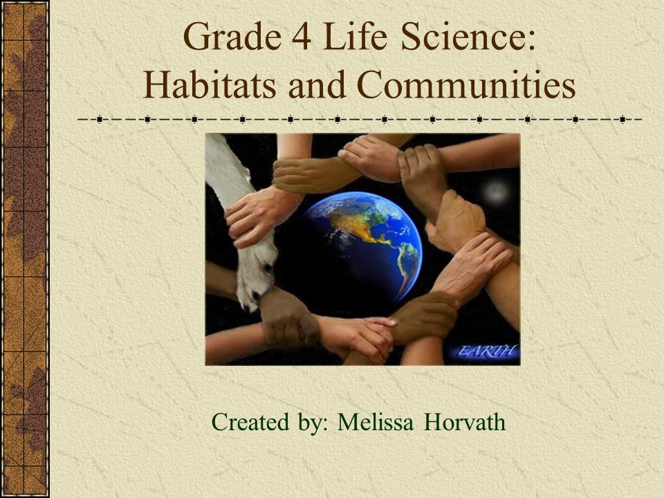 Grade 4 Life Science: Habitats and Communities