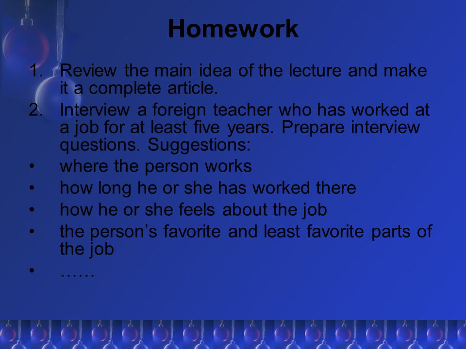 Homework Review the main idea of the lecture and make it a complete article.