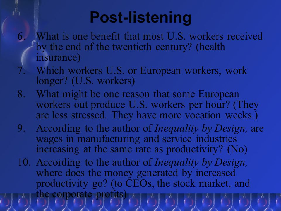 Post-listening What is one benefit that most U.S. workers received by the end of the twentieth century (health insurance)