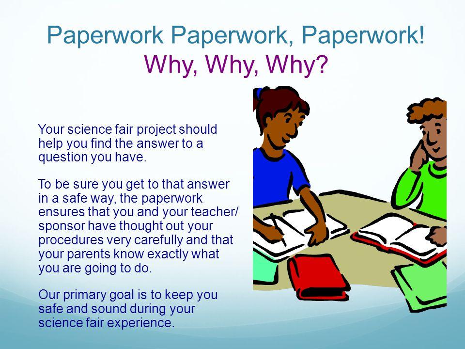 Paperwork Paperwork, Paperwork! Why, Why, Why