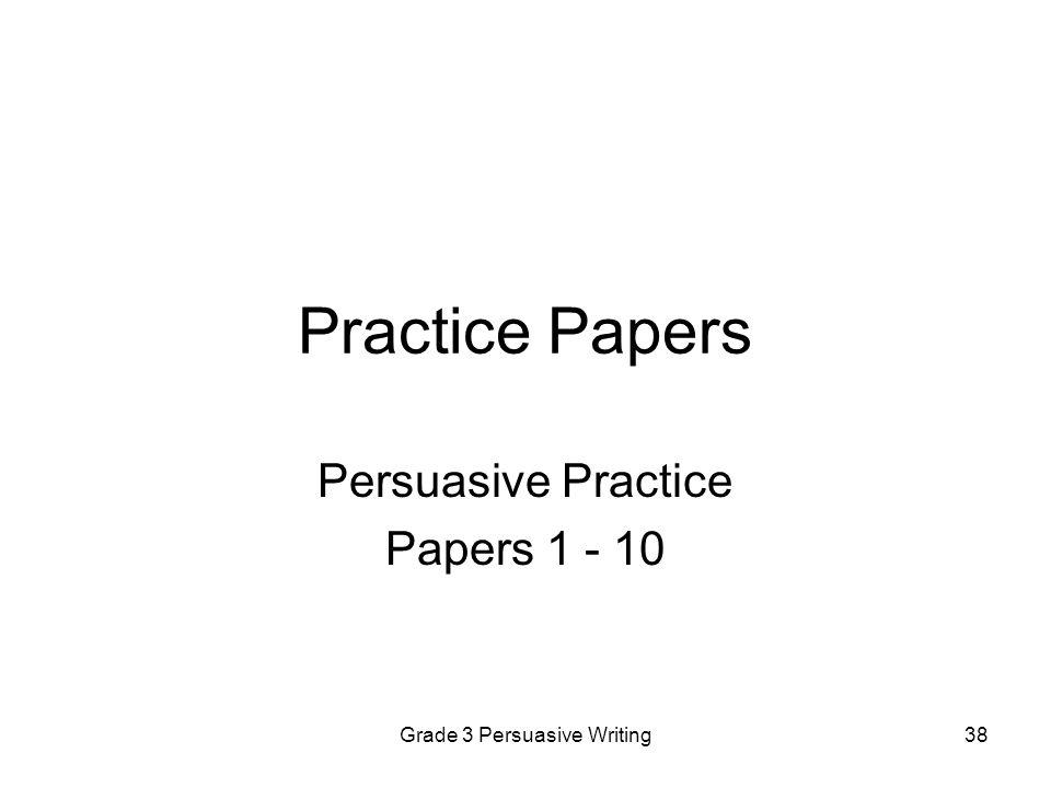 Persuasive Practice Papers 1 - 10