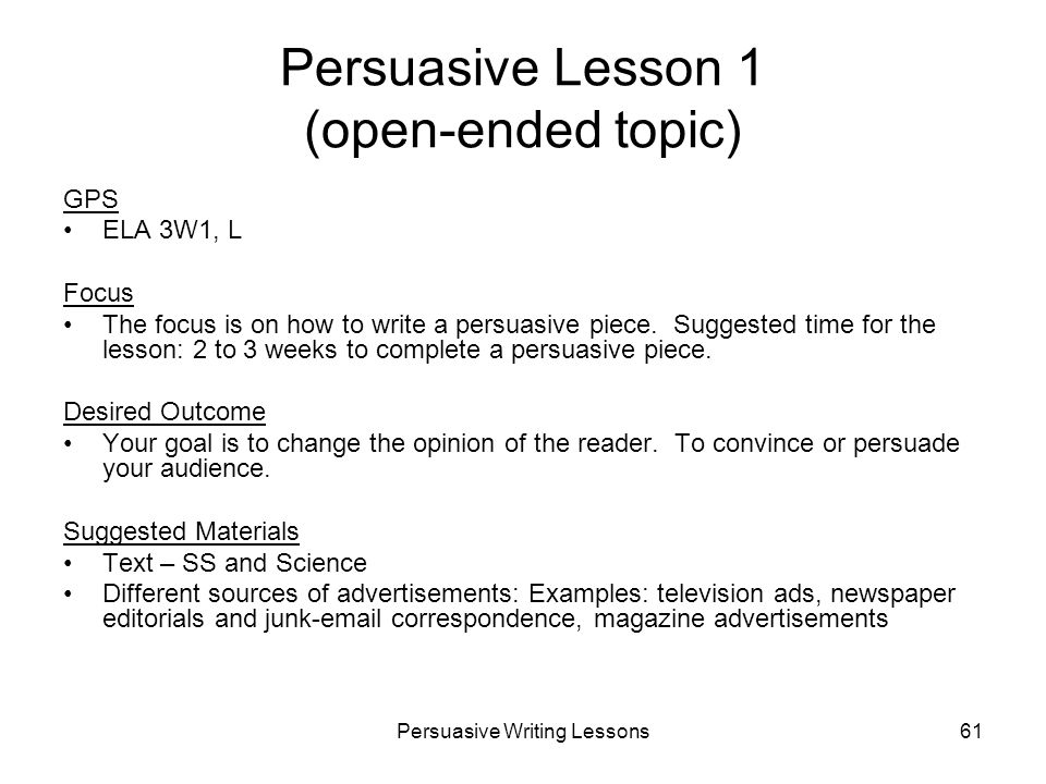Persuasive Lesson 1 (open-ended topic)