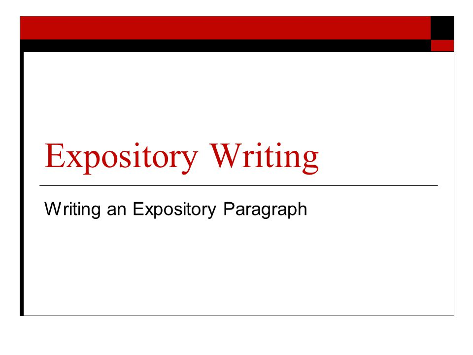 Writing an Expository Paragraph