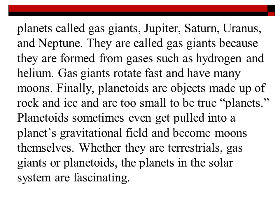 planets called gas giants, Jupiter, Saturn, Uranus, and Neptune