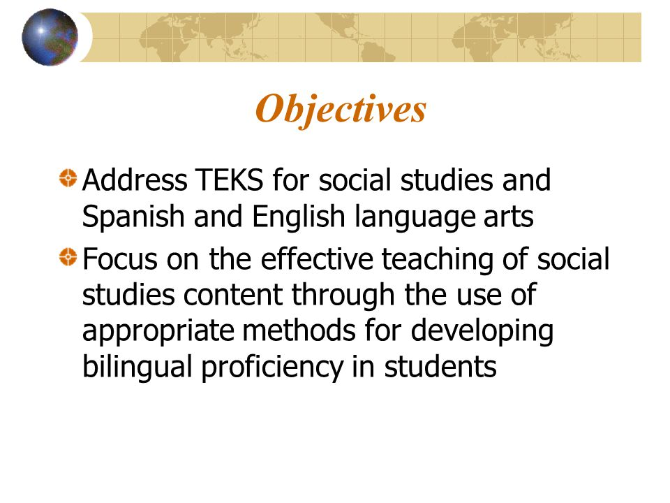 Objectives Address TEKS for social studies and Spanish and English language arts.