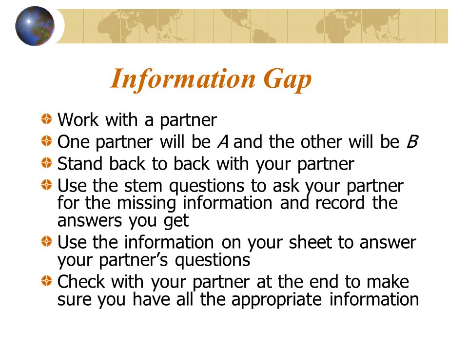 Information Gap Work with a partner