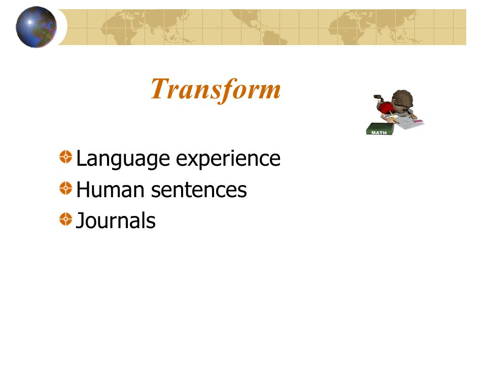 Transform Language experience Human sentences Journals SLIDE 33: