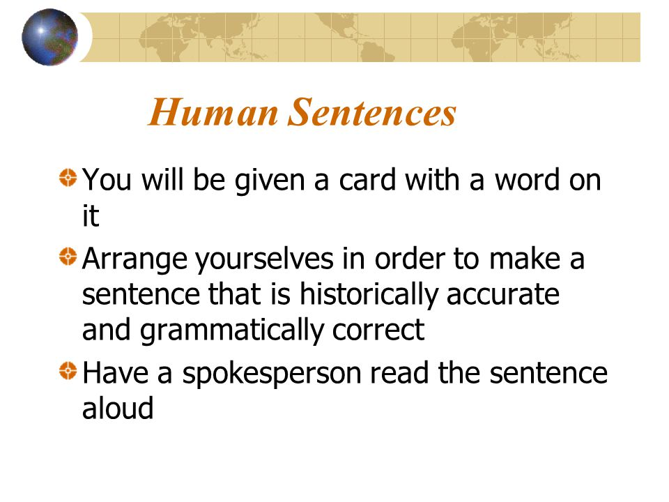 Human Sentences You will be given a card with a word on it