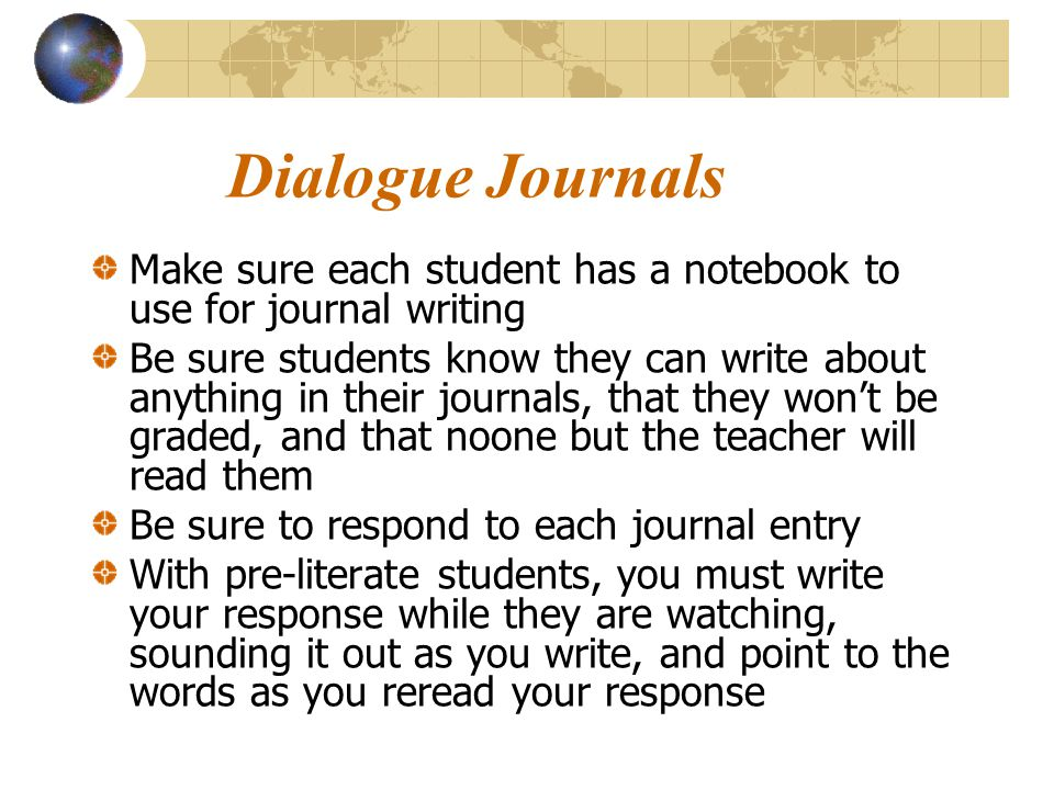 Dialogue Journals Make sure each student has a notebook to use for journal writing.