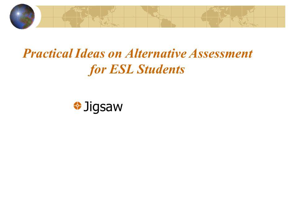 Practical Ideas on Alternative Assessment for ESL Students