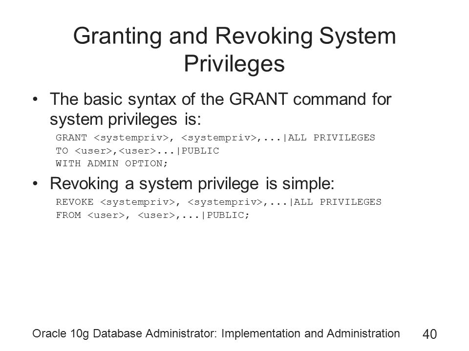 Granting and Revoking System Privileges