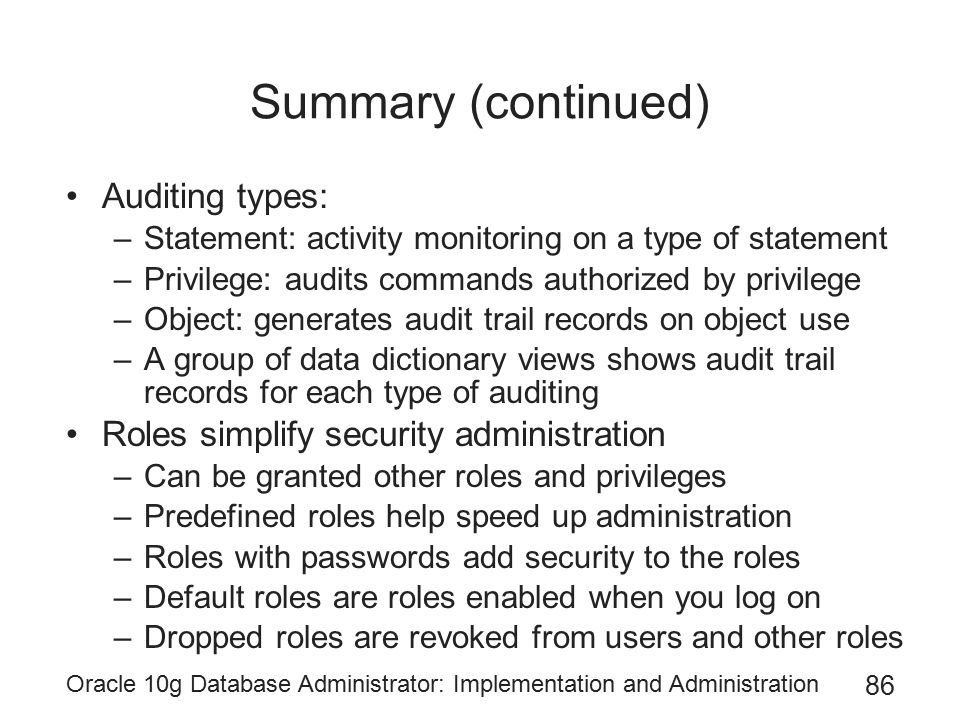 Summary (continued) Auditing types: