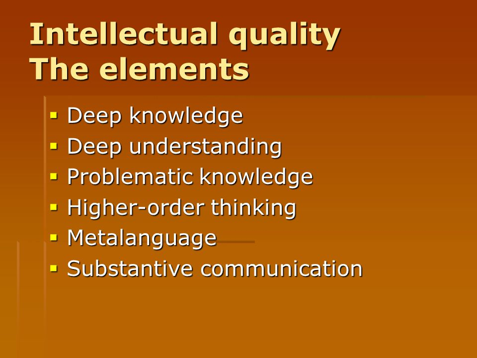 Intellectual quality The elements