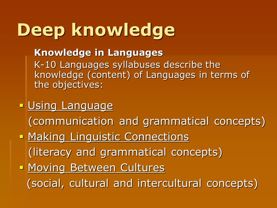 Deep knowledge Using Language (communication and grammatical concepts)
