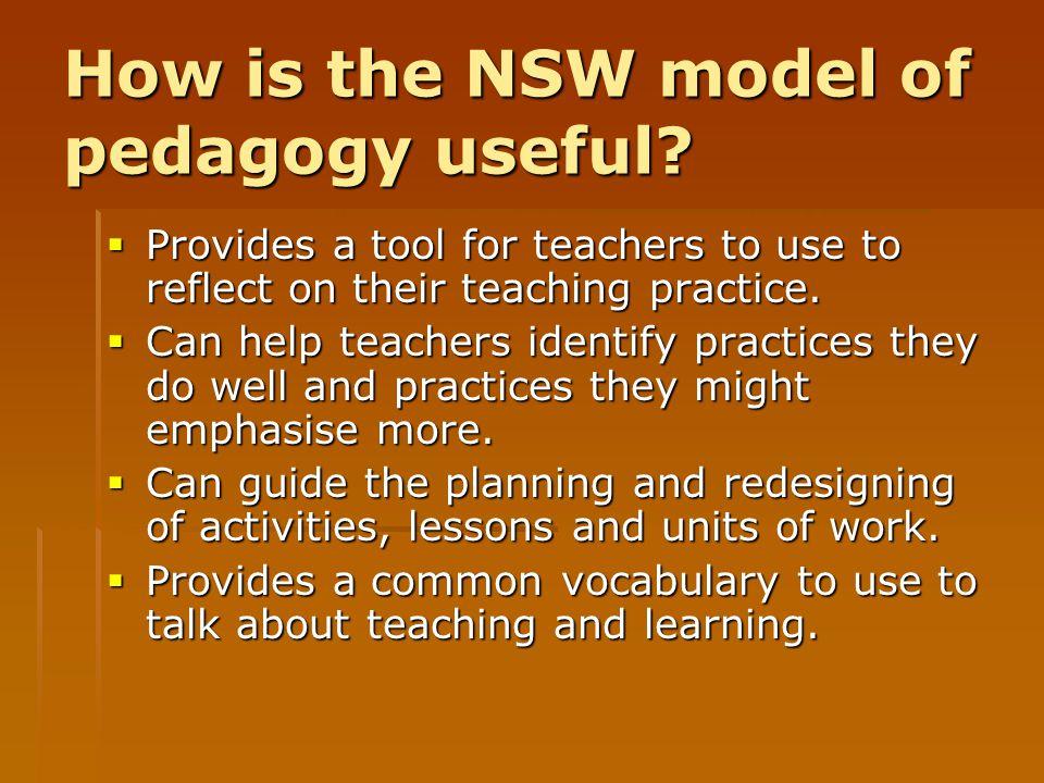 How is the NSW model of pedagogy useful