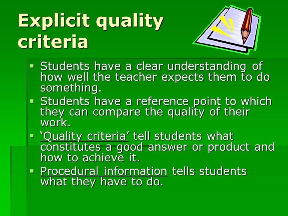 Explicit quality criteria