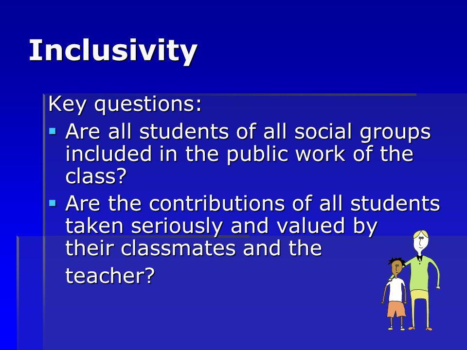 Inclusivity Key questions:
