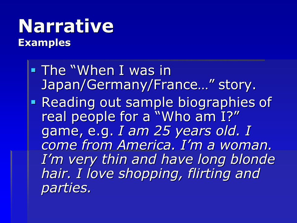 Narrative Examples The When I was in Japan/Germany/France… story.