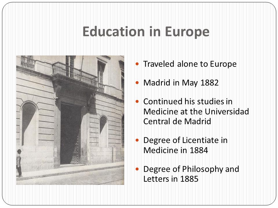 Education in Europe Traveled alone to Europe Madrid in May 1882