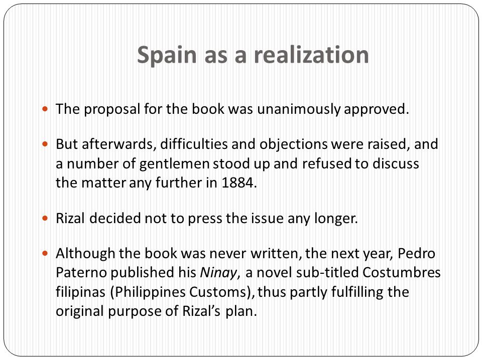 Spain as a realization The proposal for the book was unanimously approved.