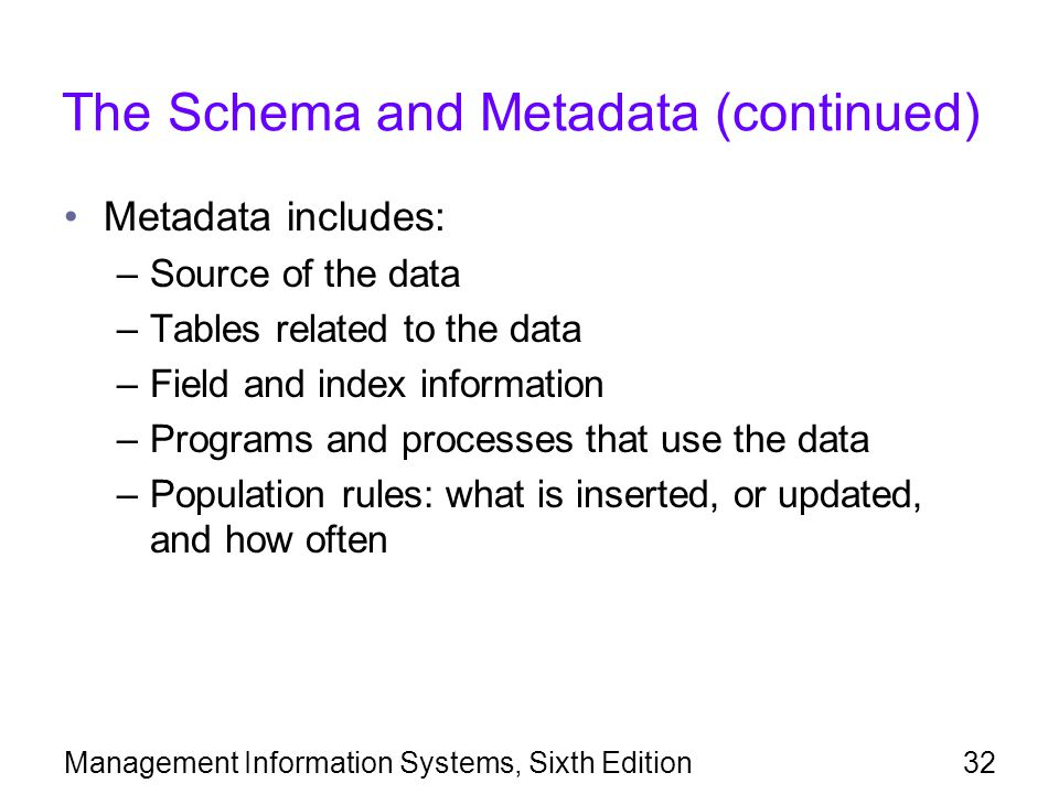 The Schema and Metadata (continued)