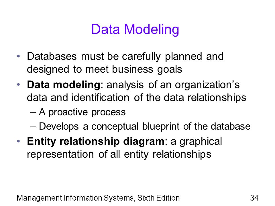 Data Modeling Databases must be carefully planned and designed to meet business goals.