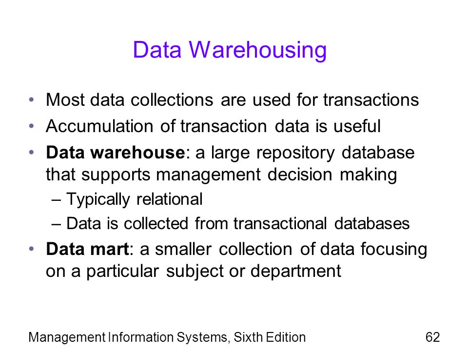 Data Warehousing Most data collections are used for transactions