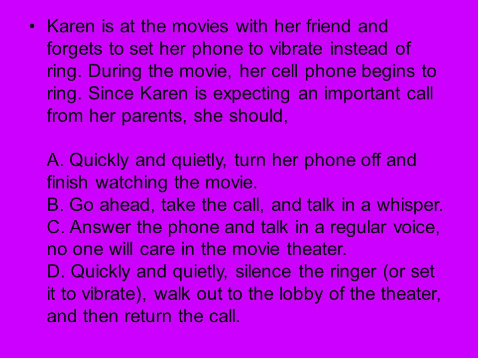 Karen is at the movies with her friend and forgets to set her phone to vibrate instead of ring.