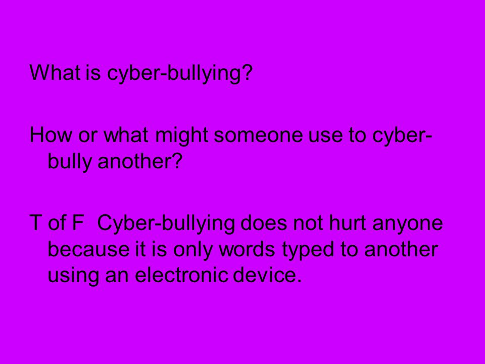 What is cyber-bullying