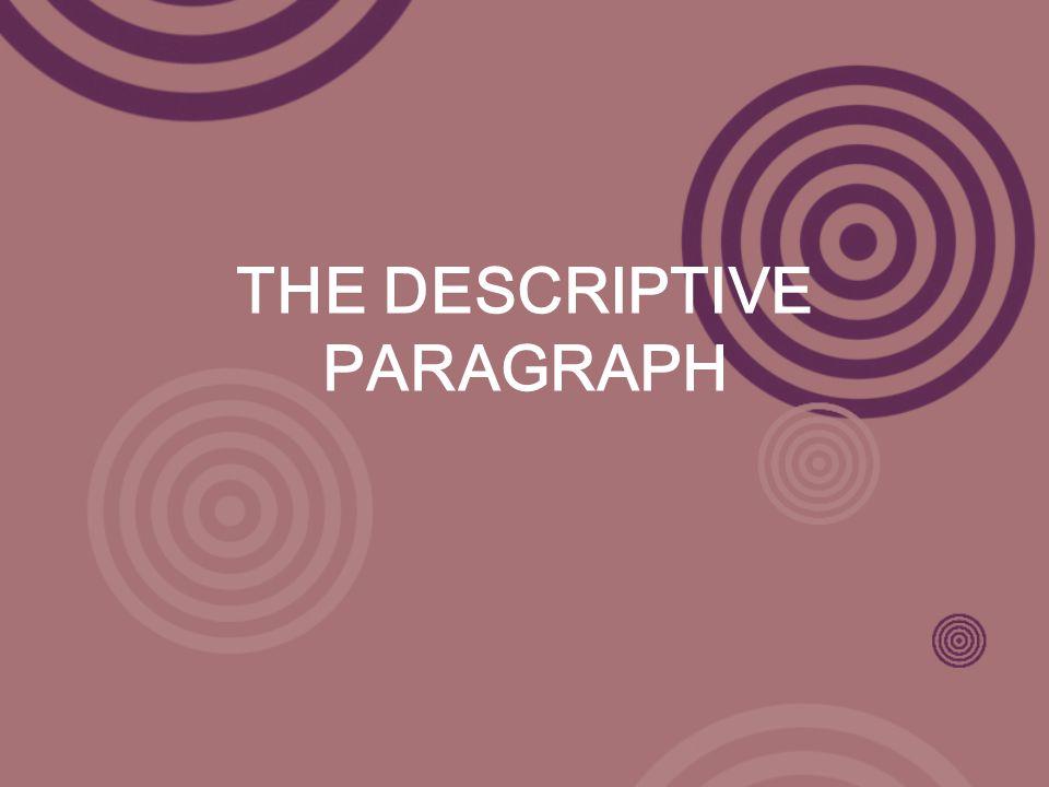 THE DESCRIPTIVE PARAGRAPH