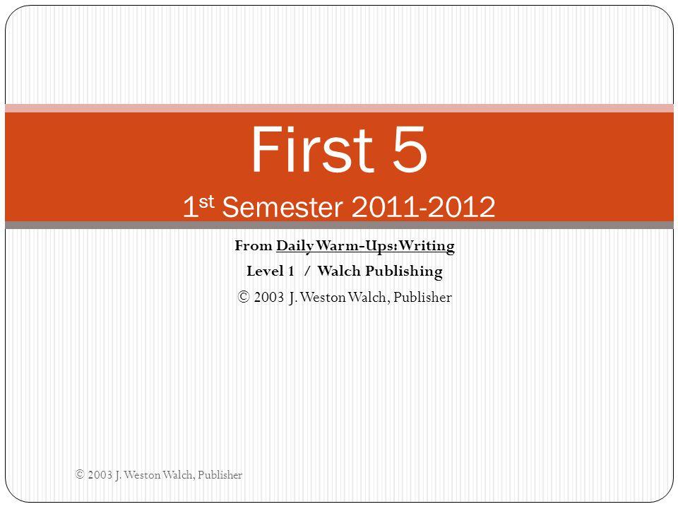 From Daily Warm-Ups: Writing Level 1 / Walch Publishing