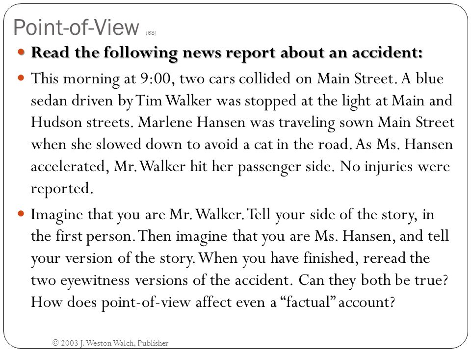 Point-of-View (68) Read the following news report about an accident: