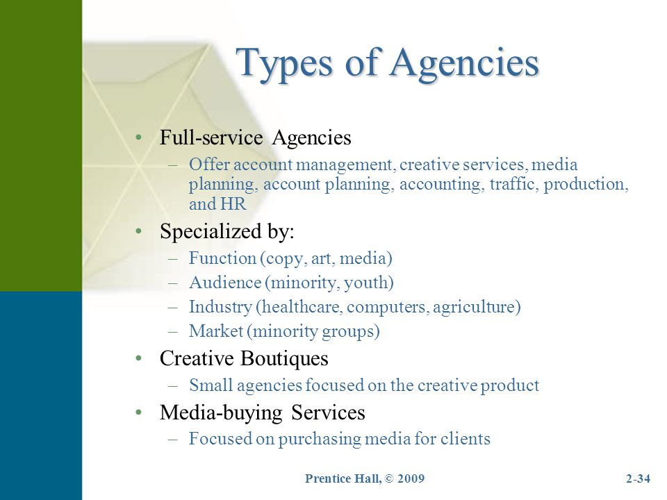 Types of Agencies Full-service Agencies Specialized by: