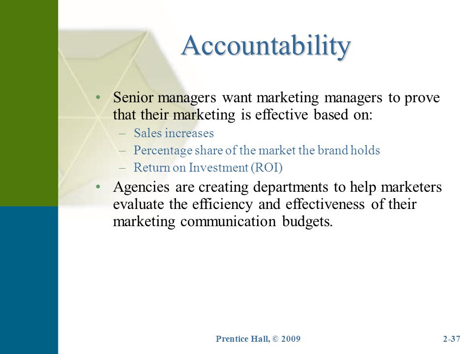 Accountability Senior managers want marketing managers to prove that their marketing is effective based on: