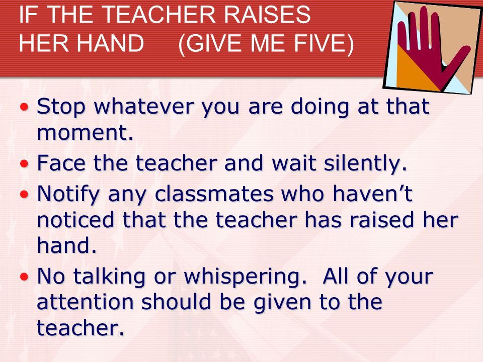 IF THE TEACHER RAISES HER HAND (GIVE ME FIVE)
