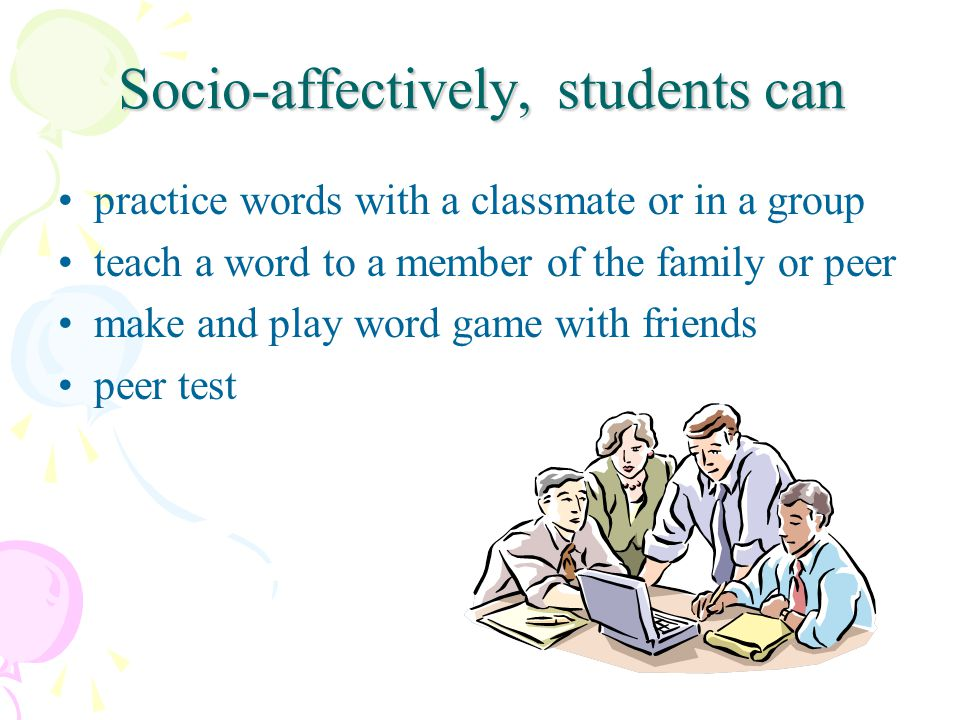 Socio-affectively, students can