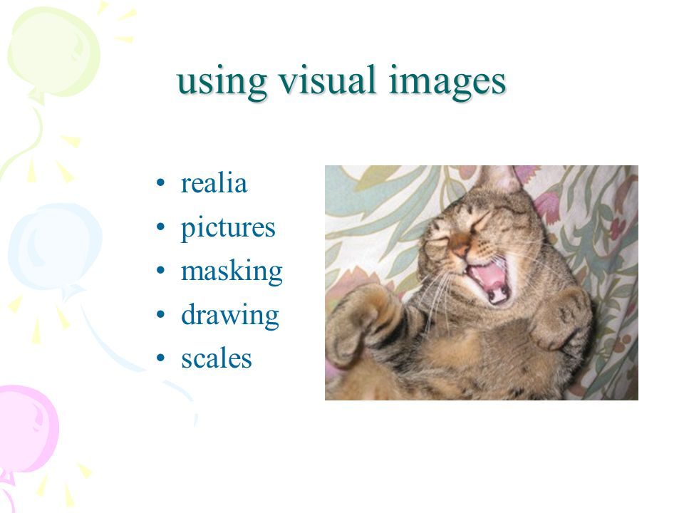 using visual images realia pictures masking drawing scales