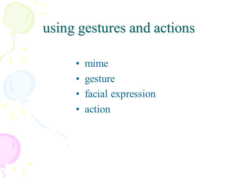 using gestures and actions