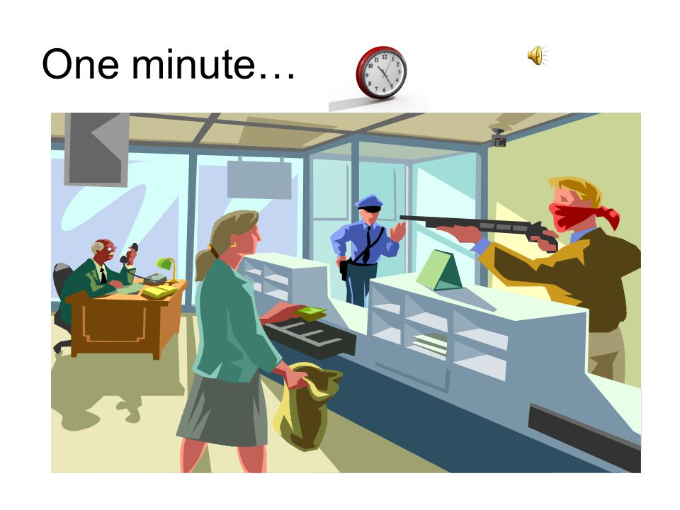 One minute…