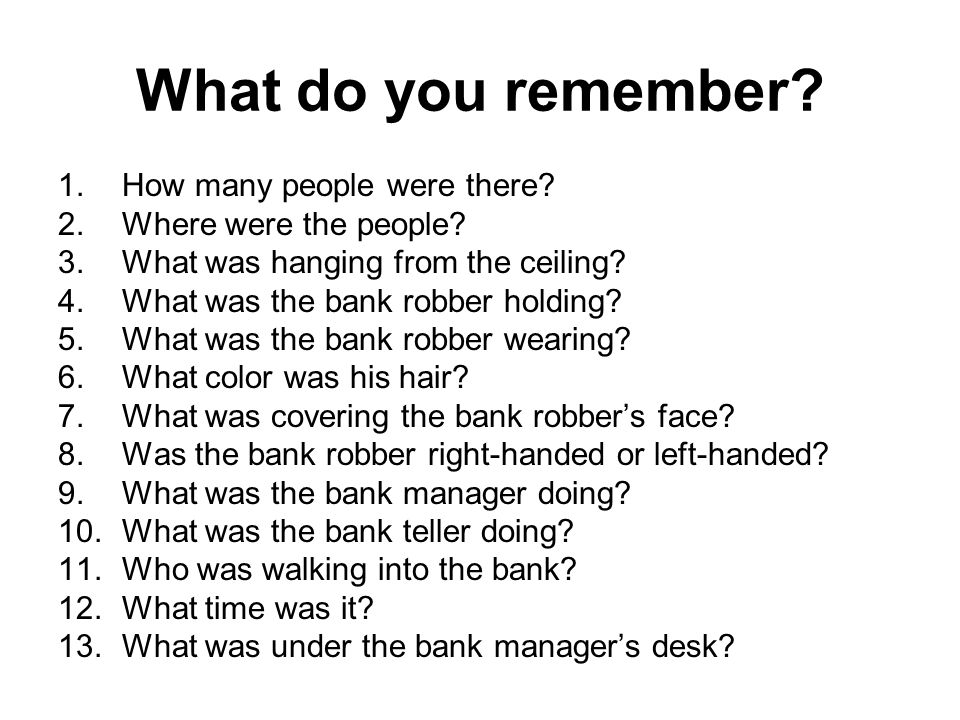What do you remember How many people were there