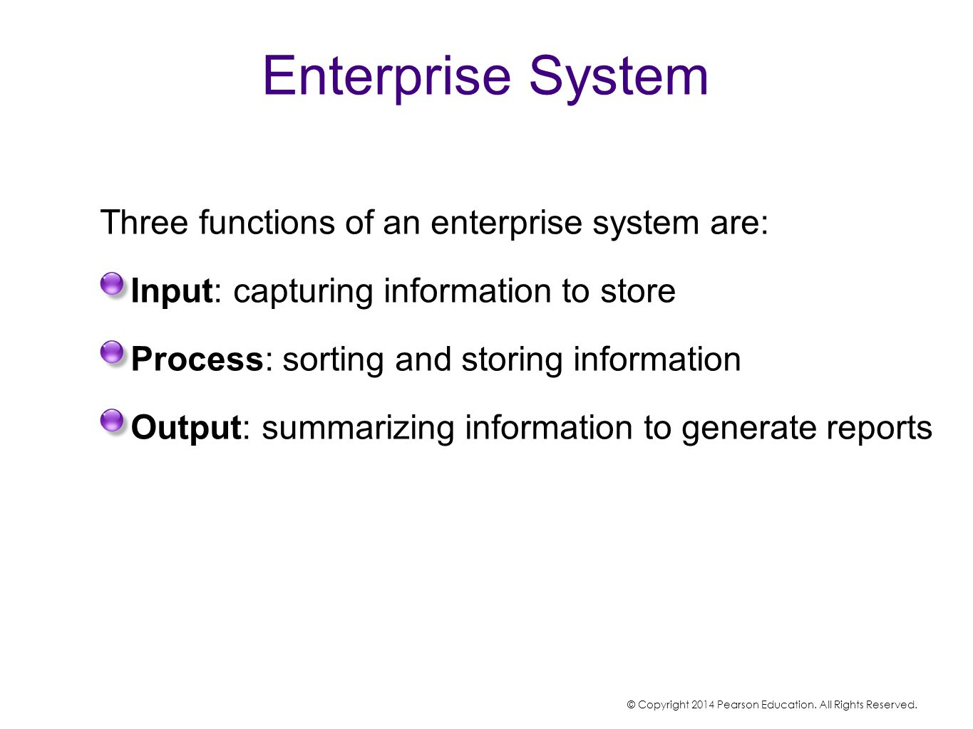 Enterprise System Three functions of an enterprise system are: