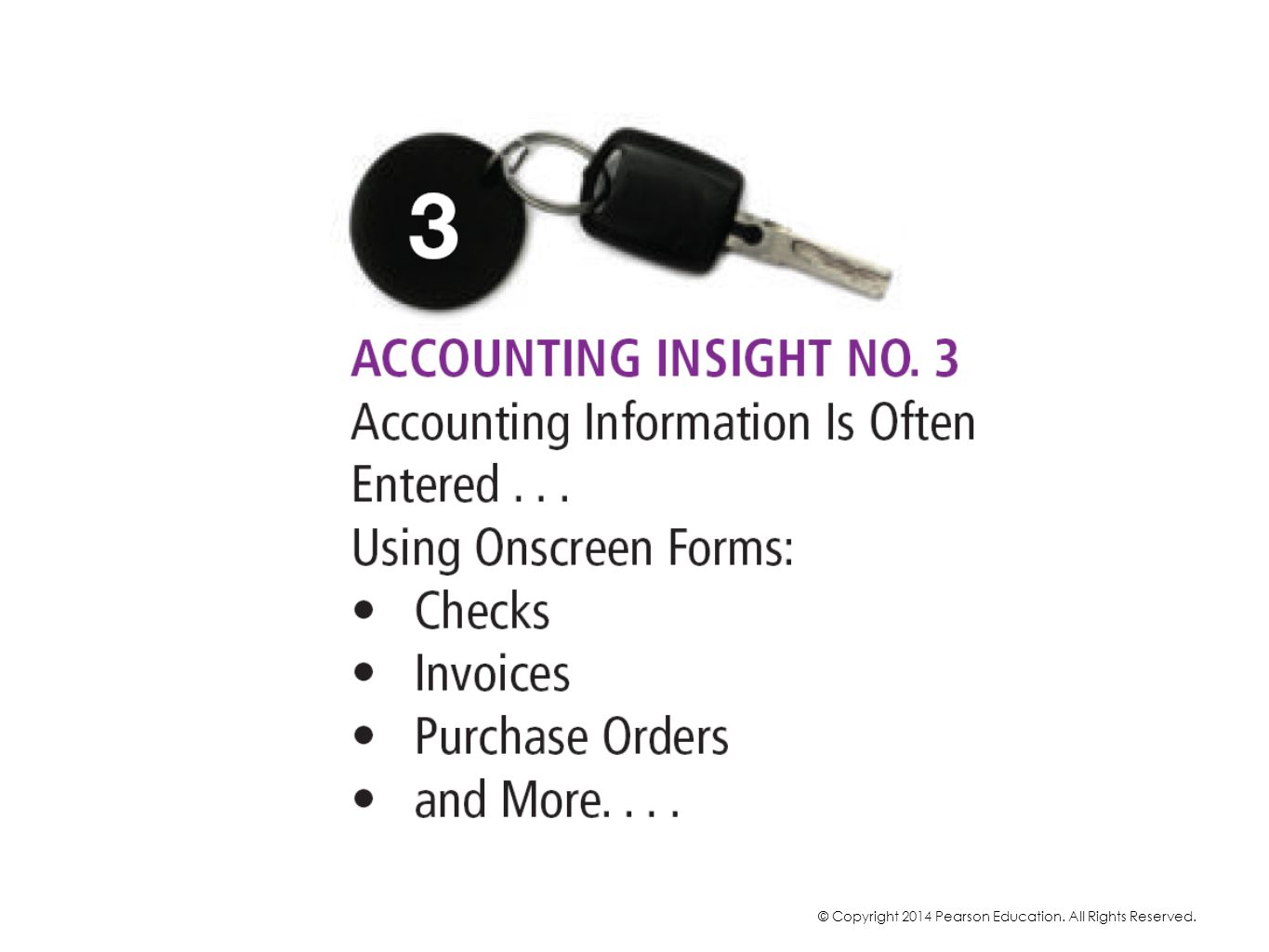 Instead, accounting information is typically entered using onscreen forms, such as onscreen checks, onscreen invoices, purchase orders, etc.
