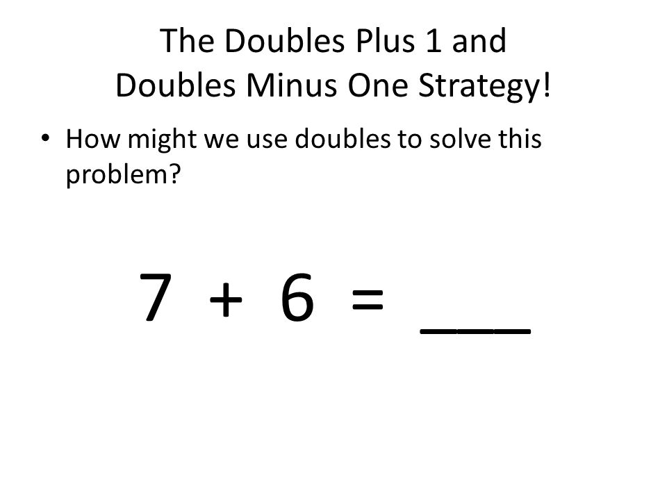 The Doubles Plus 1 and Doubles Minus One Strategy!