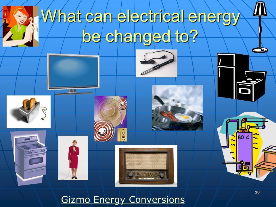What can electrical energy be changed to