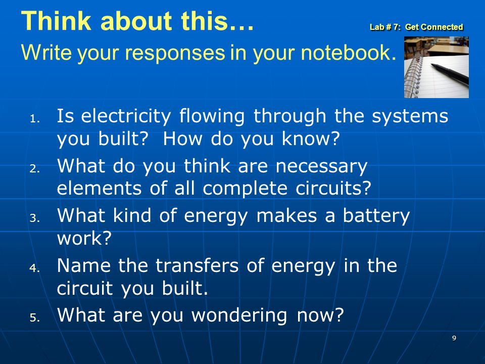 Think about this… Lab # 7: Get Connected Write your responses in your notebook.